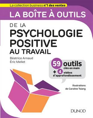La boîte à outils de la psychologie positive au travail : 59 outils clés en main + 4 vidéos d'approfondissement