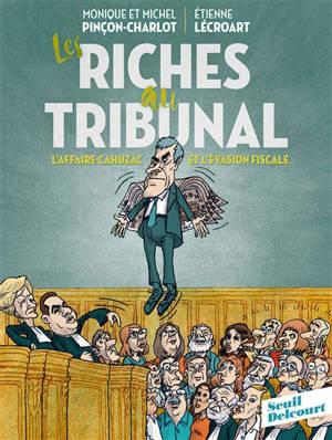 Les riches au tribunal : l'affaire Cahuzac et l'évasion fiscale