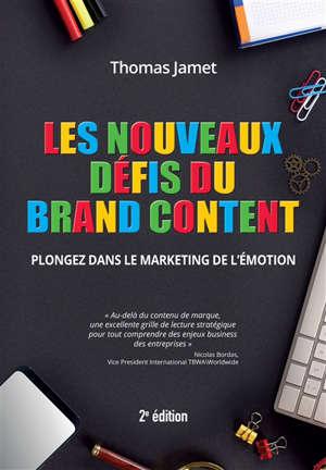 Les nouveaux défis du brand content : plongez dans le marketing de l'émotion