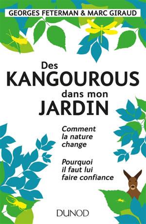 Des kangourous dans mon jardin : comment la nature change, pourquoi il faut lui faire confiance