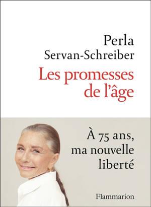 Les promesses de l'âge : à 75 ans, ma nouvelle liberté
