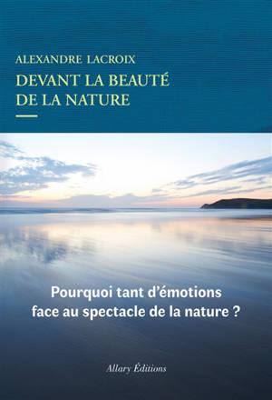 Devant la beauté de la nature : pourquoi tant d'émotions face au spectacle de la nature ?