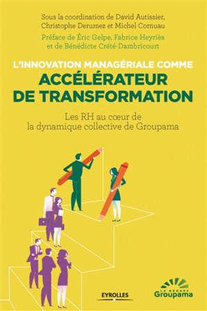 L'innovation managériale comme accélérateur de transformation