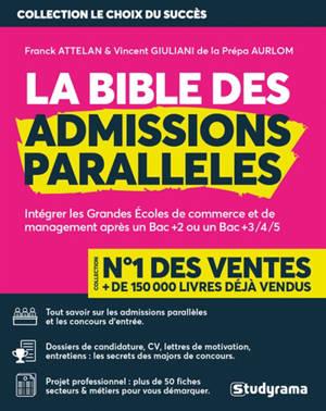 La bible des admissions parallèles : intégrer les grandes écoles de commerce et de management après un bac + 2 ou un bac + 3-4-5
