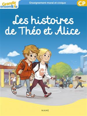 Grandir ensemble, enseignement moral et civique, CP : les histoires de Théo et Alice