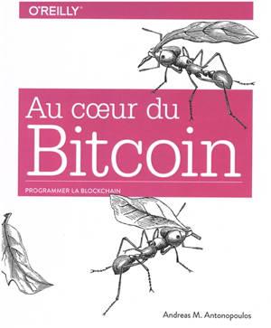 Au coeur du bitcoin : programmer la blockchain ouverte