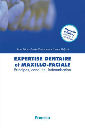 Expertise dentaire et maxillo-faciale : principes, conduite, indemnisation