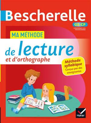 Bescherelle GS-CP : ma méthode de lecture et d'orthographe : méthode syllabique conçue par des enseignantes
