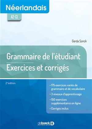 Néerlandais A2-C1 : grammaire de l'étudiant : exercices et corrigés