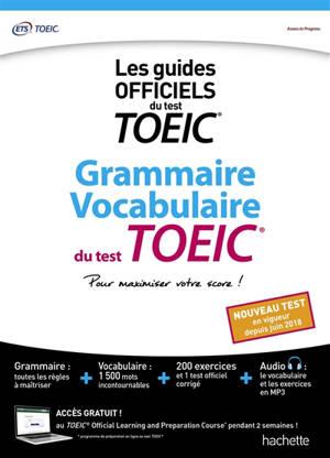 Grammaire, vocabulaire du test TOEIC : les guides officiels du test TOEIC : nouveau test en vigueur depuis juin 2018