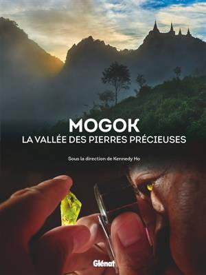 Mogok : la vallée des pierres précieuses