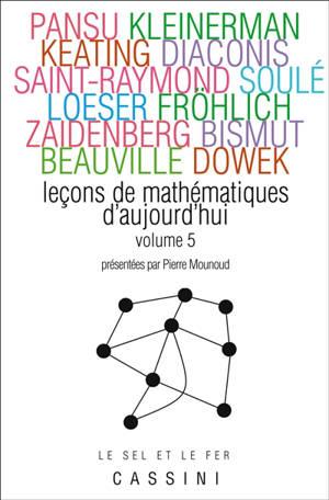 Leçons de mathématiques d'aujourd'hui. Volume 5