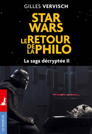 Star Wars, le retour de la philo : la saga décryptée II