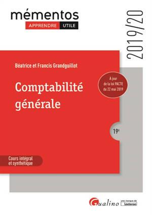 Comptabilité générale : principes de la modélisation comptable, analyse comptable des opérations courantes et de fin d'exercice, analyse financière des tableaux de synthèse : 2019-2020