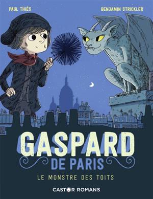 Gaspard de Paris. Volume 1, Le monstre des toits