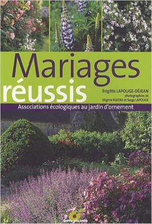 Mariages réussis : associations écologiques au jardin d\'ornement