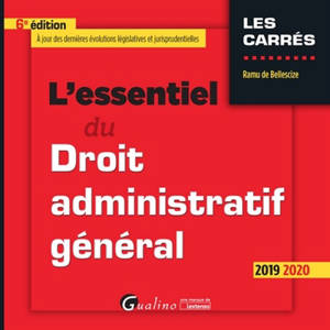 L'essentiel du droit administratif général : 2019-2020