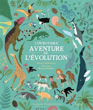 L'incroyable aventure de l'évolution