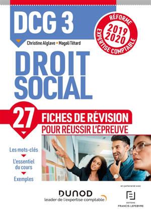 DCG 3, droit social : 27 fiches de révision pour réussir l'épreuve : réforme expertise comptable 2019-2020