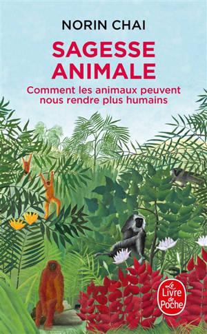 Sagesse animale : comment les animaux peuvent nous rendre plus humains