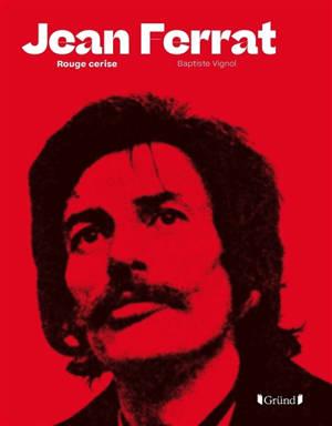 Jean Ferrat : rouge cerise