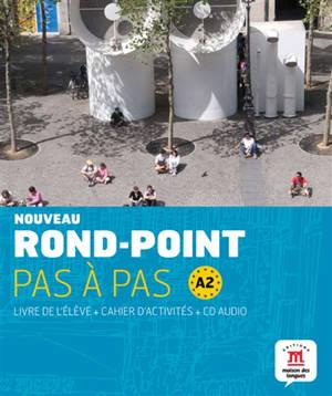 Nouveau rond-point pas à pas, A2 : livre de l'élève + cahier d'activités