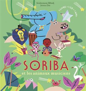 Soriba et les animaux musiciens : 1 livre + 1 CD + 1 MP3