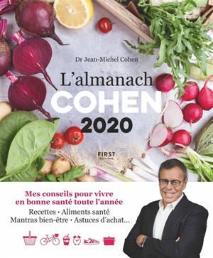 L'almanach Cohen 2020 : mes conseils pour vivre en bonne santé toute l'année : recettes, aliments santé, mantras bien-être, astuces d'achat...