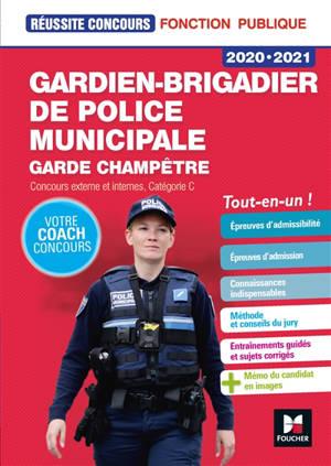 Gardien-brigadier de police municipale, garde champêtre 2020-2021 : concours externes et internes, catégorie C : tout-en-un !