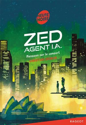 Zed, agent I.A., Menaces sur le concert