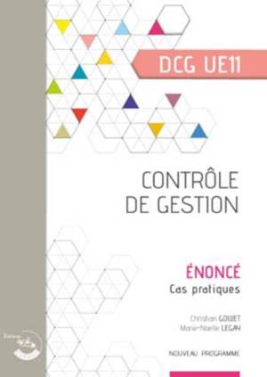 Contrôle de gestion, DCG UE11 : énoncé, cas pratiques : nouveau programme
