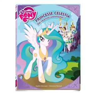 My Little Pony Volume 5 Princesse Celestia Droles De Vacances