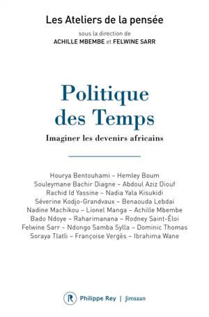 Politique des temps : imaginer les devenirs africains
