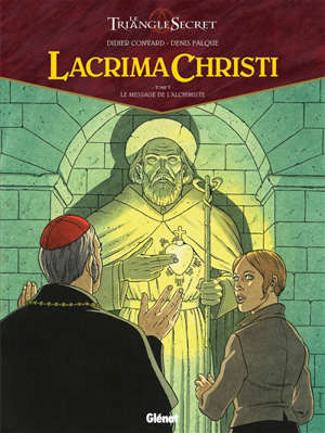 Lacrima Christi : le triangle secret. Volume 5, Le message de l'alchimiste