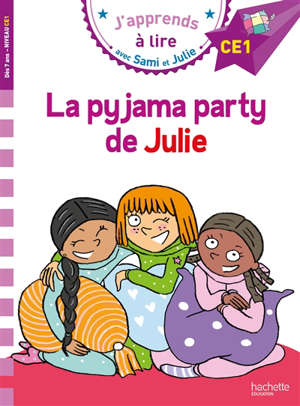 La pyjama party de Julie : CE1