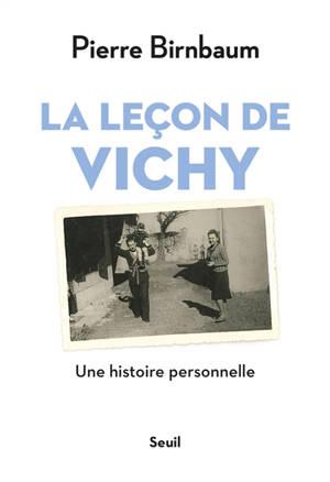 La leçon de Vichy : une histoire personnelle