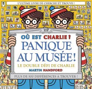 Où est Charlie ?, Panique au musée ! : le double défi de Charlie