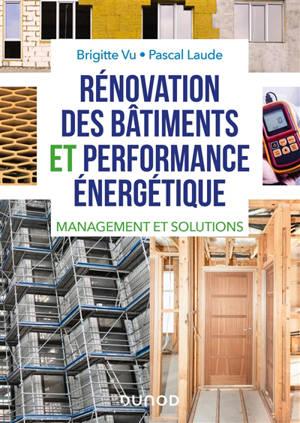 Rénovation des bâtiments et performance énergétique : réglementation, audit et solutions