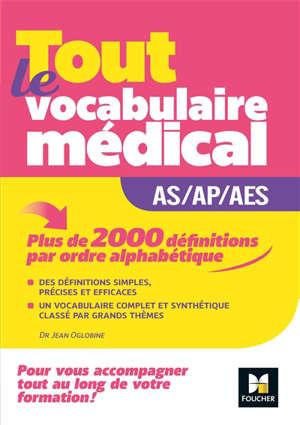 Tout le vocabulaire médical : guide AS-AP-AES