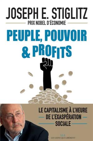 Peuple, pouvoir & profits : le capitalisme à l'heure de l'exaspération sociale