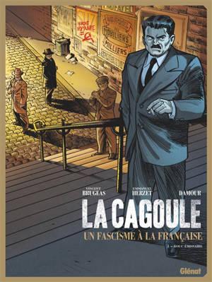 La Cagoule. Volume 1, Bouc émissaire