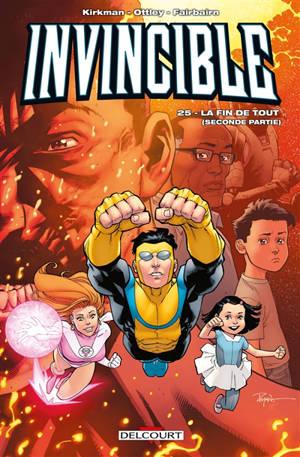 Invincible. Volume 25, La fin de tout : seconde partie