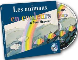 Les animaux en couleurs de Tomi Ungerer : chansons pour s'amuser avec les animaux et les couleurs