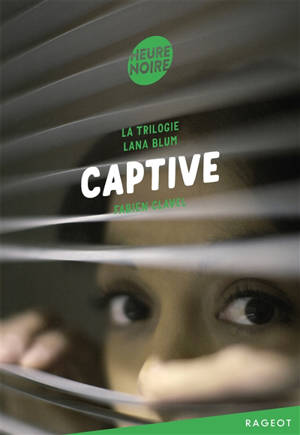 La trilogie Lana Blum. Volume 3, Captive