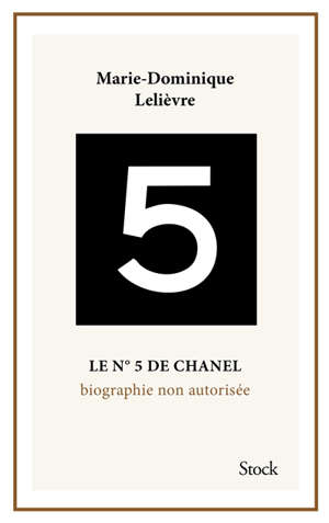 Le n° 5 de Chanel : biographie non autorisée