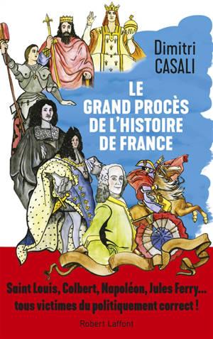 Le grand procès de l'histoire de France : Saint Louis, Colbert, Napoléon, Jules Ferry... tous victimes du politiquement correct