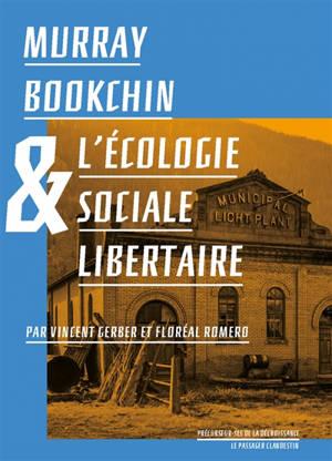 Murray Bookchin et l'écologie sociale libertaire