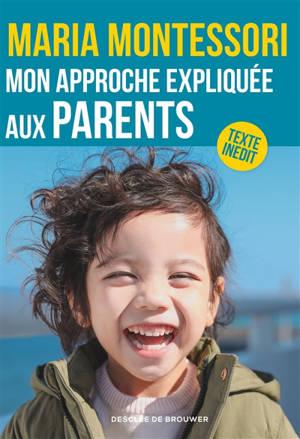 Mon approche expliquée aux parents