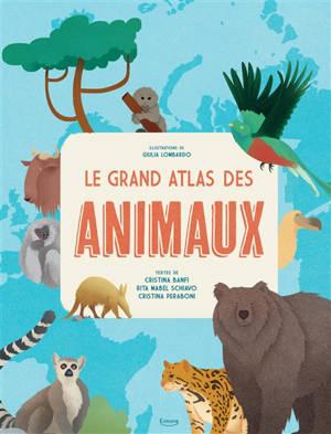 Le grand atlas des animaux