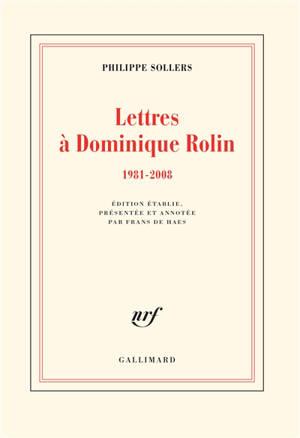 Lettres à Dominique Rolin, 1981-2008